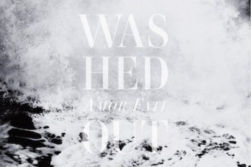 Washed Out Call It Out Amor Fati Single