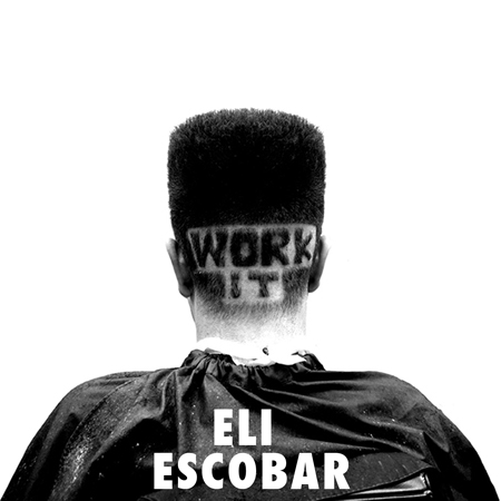 Eli Escobar Work It