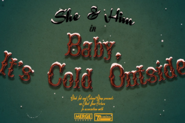 She & Him Baby It's Cold Outside