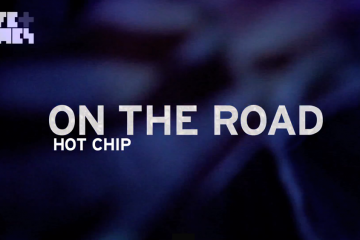 Hot Chip on the Road video