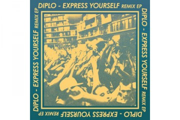 Diplo Express Yourself Remix EP thumbnail