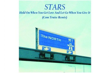 Stars Hold On When You Get Love And Let Go When You Give It Com Truise Remix