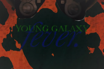 Young Galaxy Fever