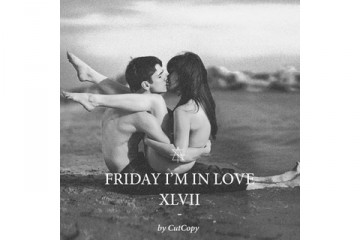 Cut Copy Friday Im In Love XLVII playlist Surface To Air