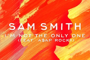 Sam Smith Im Not The Only One ft ASAP Rocky