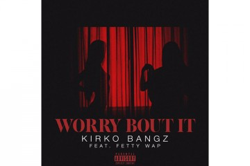 Kirko Bangz Shares Worry Bout It ft Fetty Wap