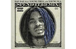 dae-dae-young-thug-young-ma-spend-it-remix